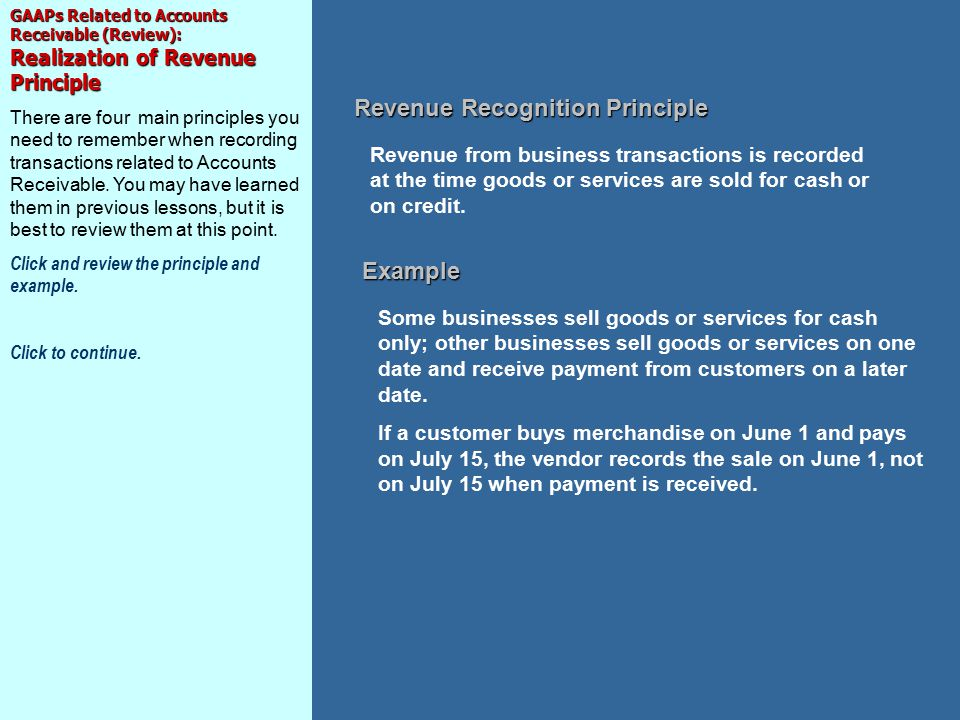 GAAPs Related to Accounts Receivable (Review): Realization of Revenue Principle There are four main principles you need to remember when recording transactions related to Accounts Receivable.