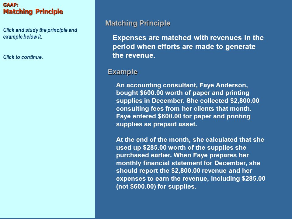 GAAP: Matching Principle Click and study the principle and example below it.