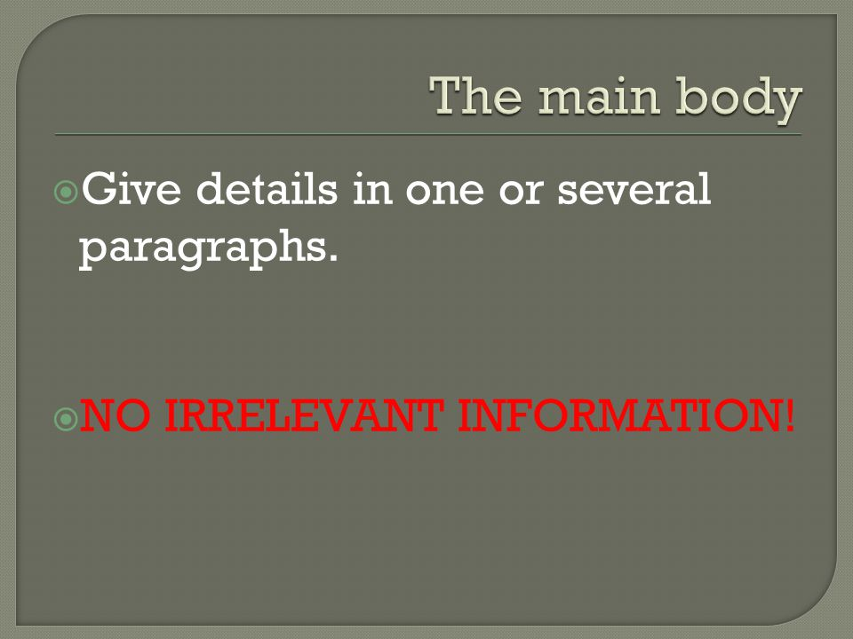  Give details in one or several paragraphs.  NO IRRELEVANT INFORMATION!