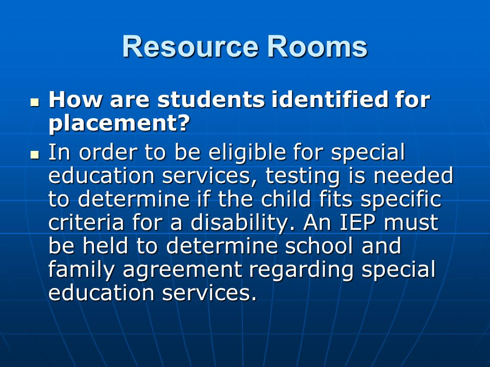 Resource Rooms How are students identified for placement.