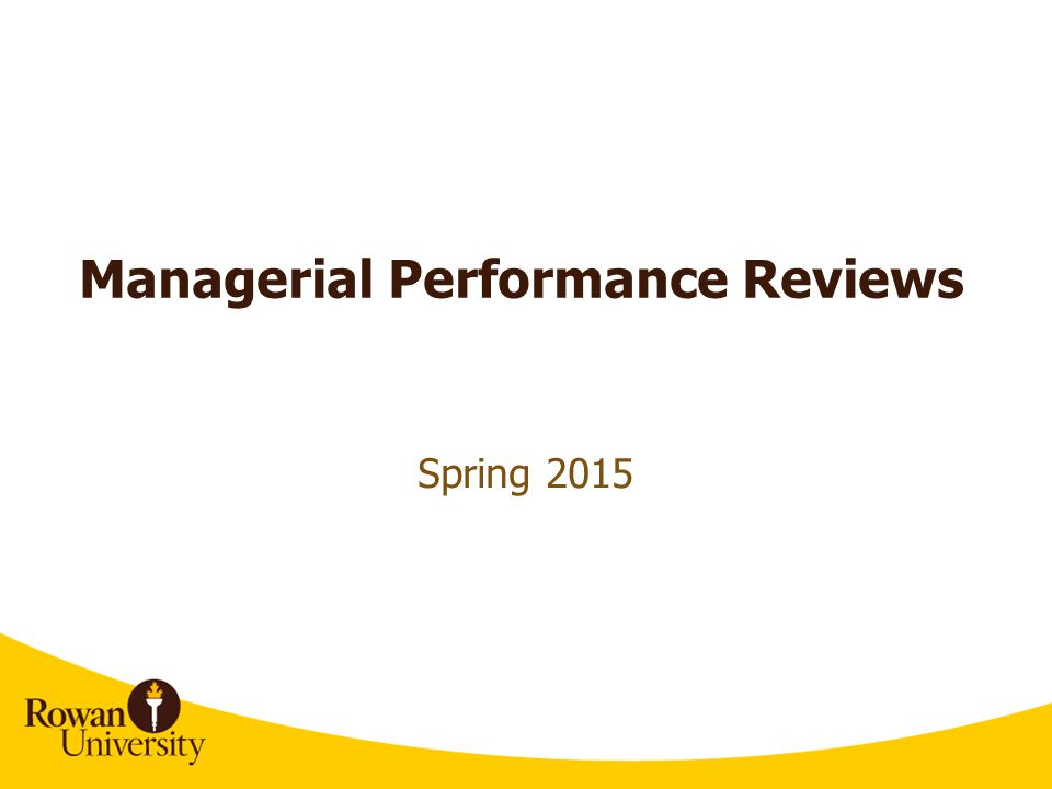 Managerial Performance Reviews Spring Agenda Managerial – Self Performance Evaluation