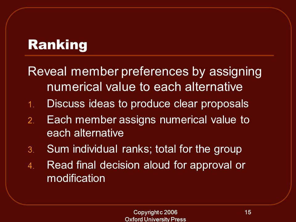 Copyright c 2006 Oxford University Press 15 Ranking Reveal member preferences by assigning numerical value to each alternative 1.