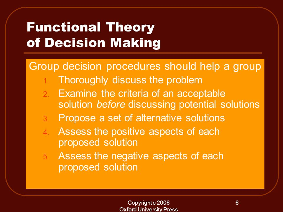 Copyright c 2006 Oxford University Press 6 Functional Theory of Decision Making Group decision procedures should help a group 1.