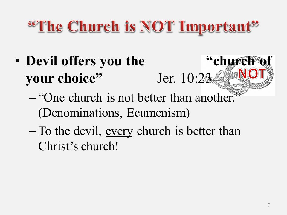 Devil offers you the church of your choice Jer.