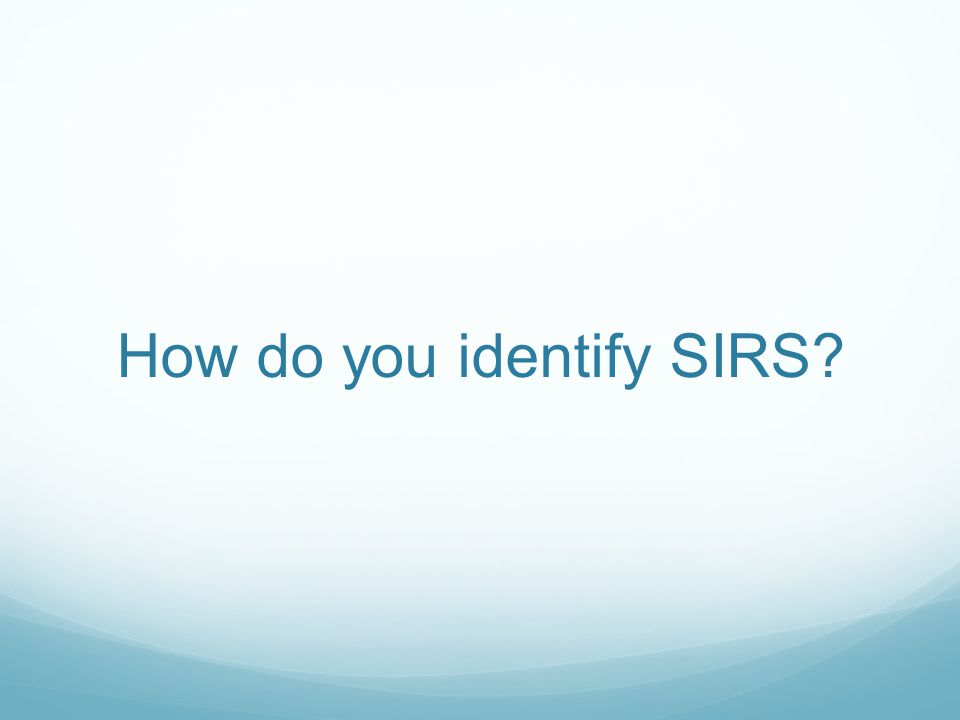 How do you identify SIRS