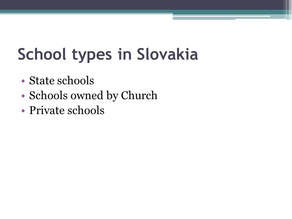 School types in Slovakia State schools Schools owned by Church Private schools