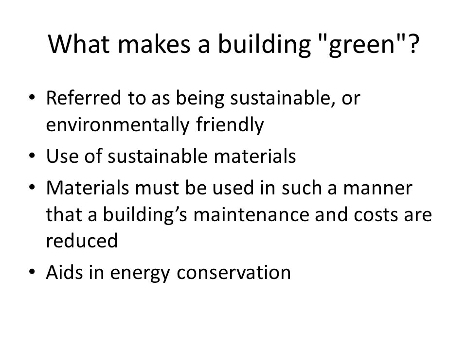 What makes a building green .