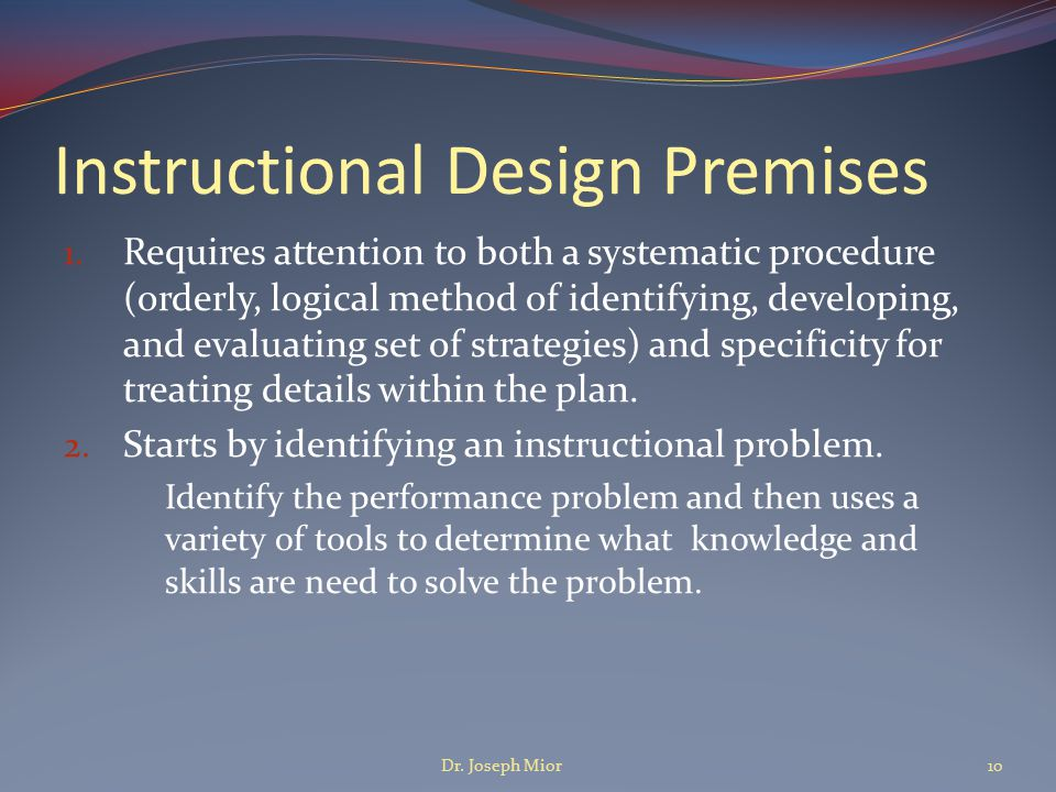 3.Design plan is developed primarily for use by the instructional designer and planning team.