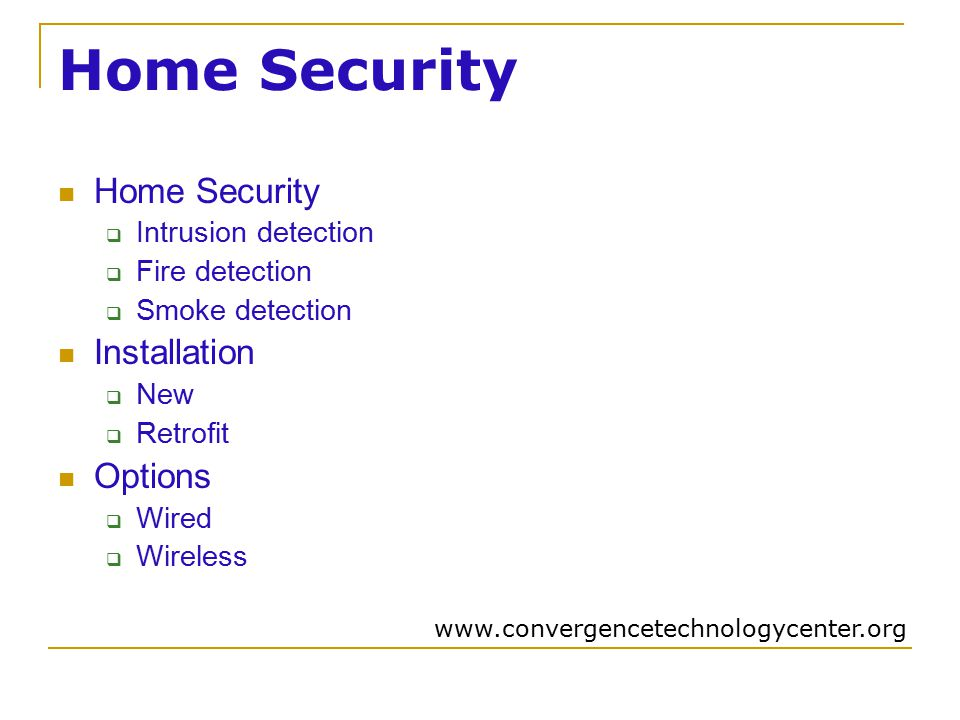 Home Security  Intrusion detection  Fire detection  Smoke detection Installation  New  Retrofit Options  Wired  Wireless
