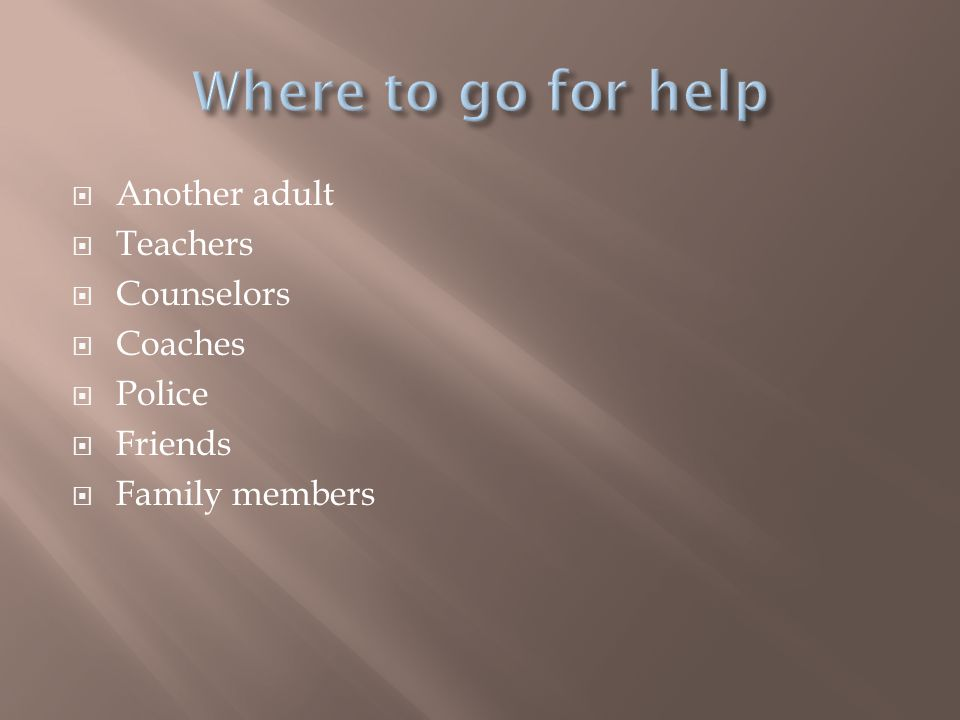  Another adult  Teachers  Counselors  Coaches  Police  Friends  Family members