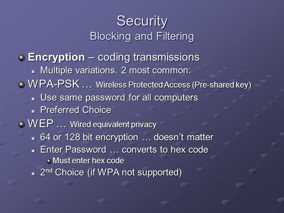 Security Blocking and Filtering Encryption – coding transmissions Multiple variations.
