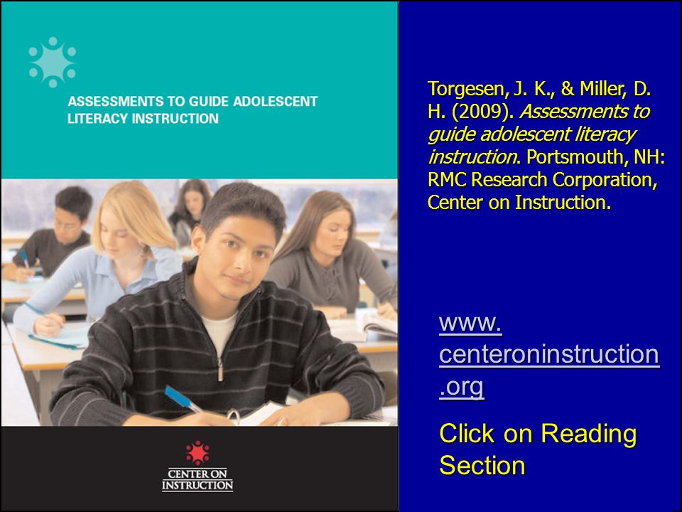 Torgesen, J. K., & Miller, D. H. (2009). Assessments to guide adolescent literacy instruction.