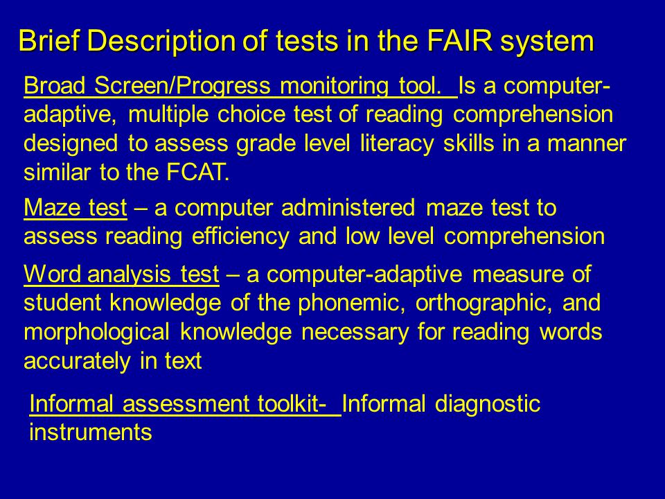 Brief Description of tests in the FAIR system Broad Screen/Progress monitoring tool.