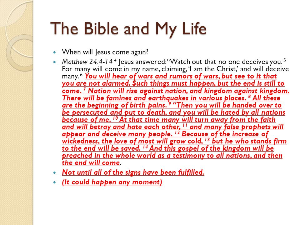 The Bible and My Life When will Jesus come again.