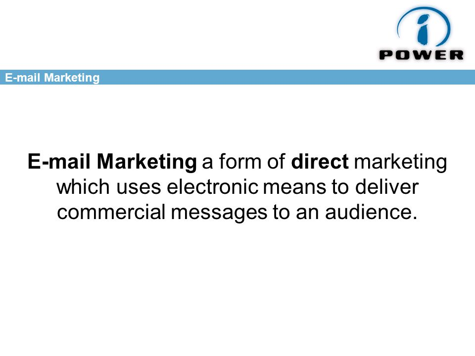 Marketing  Marketing a form of direct marketing which uses electronic means to deliver commercial messages to an audience.