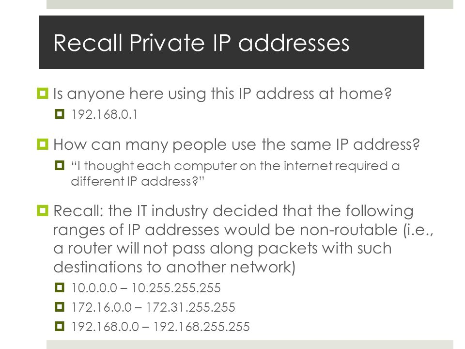 Recall Private IP addresses  Is anyone here using this IP address at home.