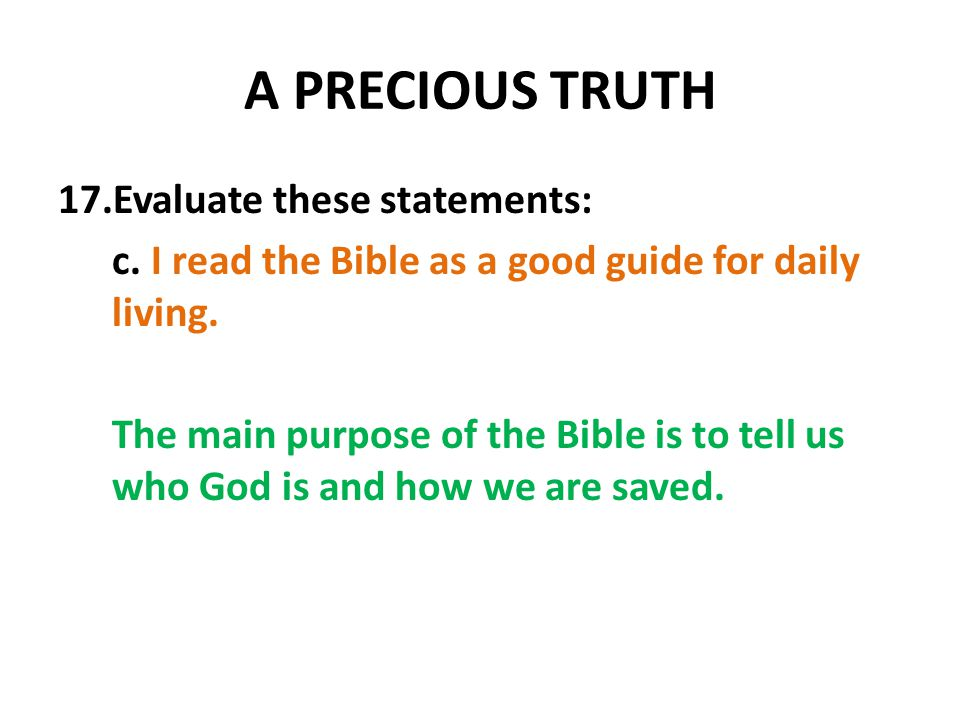 A PRECIOUS TRUTH 17.Evaluate these statements: c.