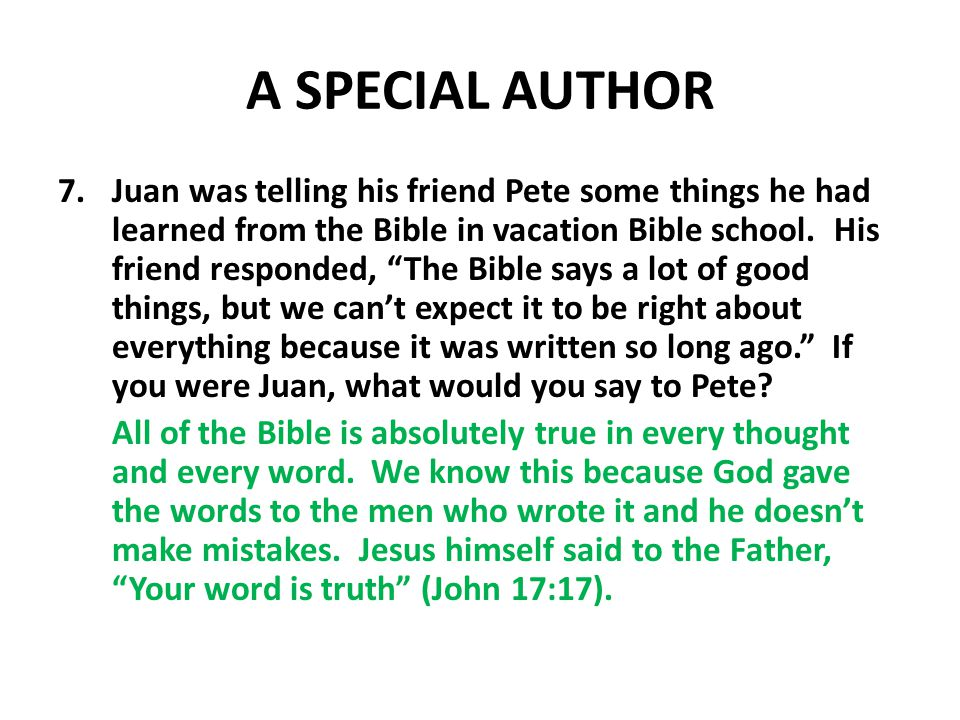 A SPECIAL AUTHOR 7.Juan was telling his friend Pete some things he had learned from the Bible in vacation Bible school.