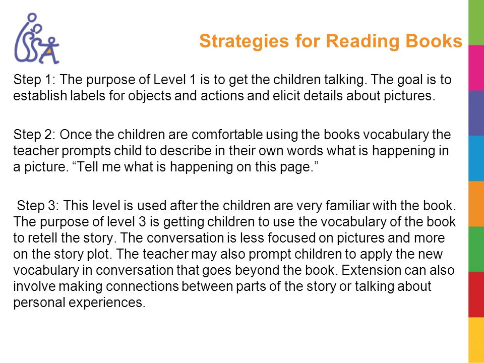 Strategies for Reading Books Step 1: The purpose of Level 1 is to get the children talking.