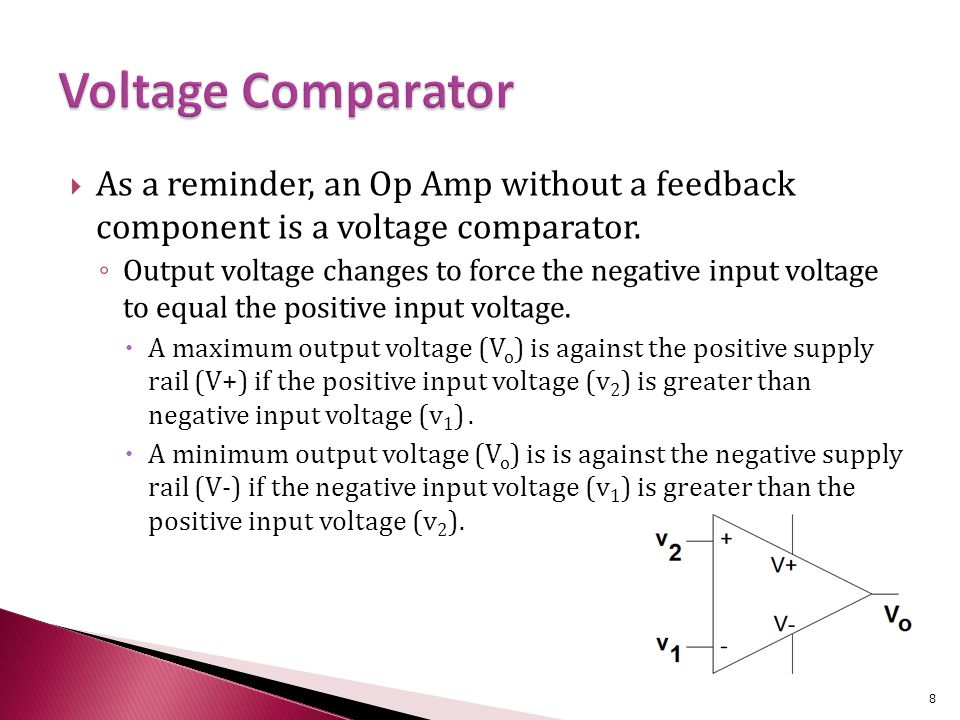  As a reminder, an Op Amp without a feedback component is a voltage comparator.