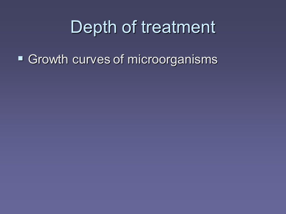 Depth of treatment  Growth curves of microorganisms