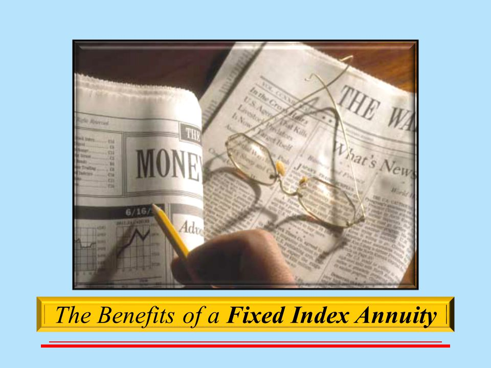 The Benefits of a Fixed Index Annuity