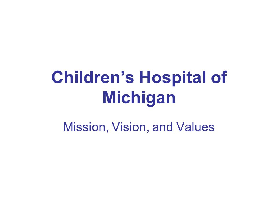 Children's Hospital of Michigan Mission, Vision, and Values