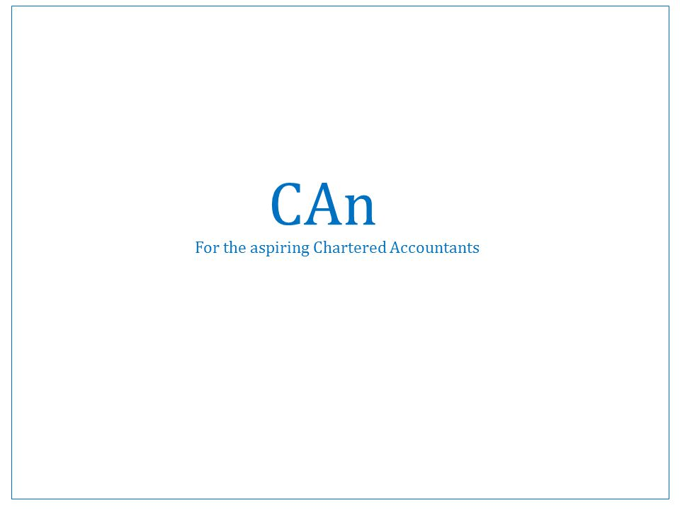 CAn For the aspiring Chartered Accountants