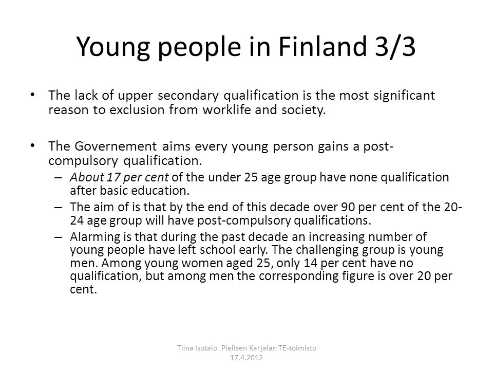 Young people in Finland 3/3 The lack of upper secondary qualification is the most significant reason to exclusion from worklife and society.