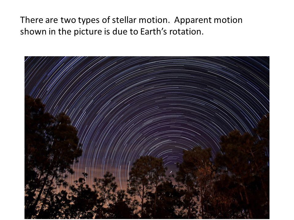 There are two types of stellar motion.