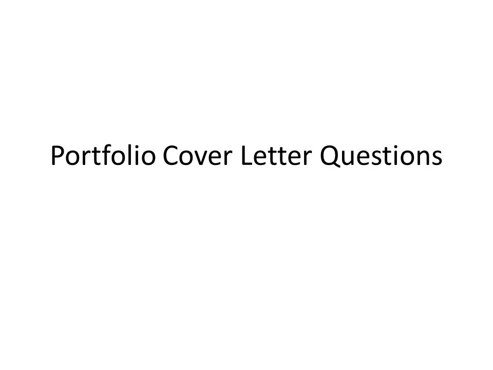 Portfolio Cover Letter Questions. Norms Every paper must have the ...