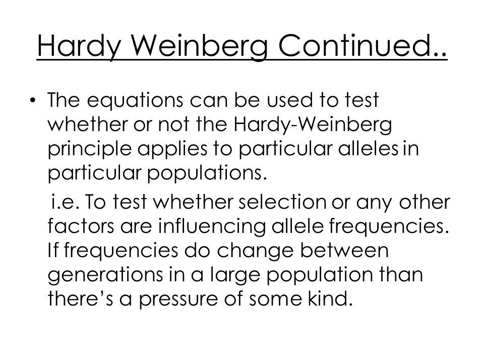 Hardy Weinberg Continued..