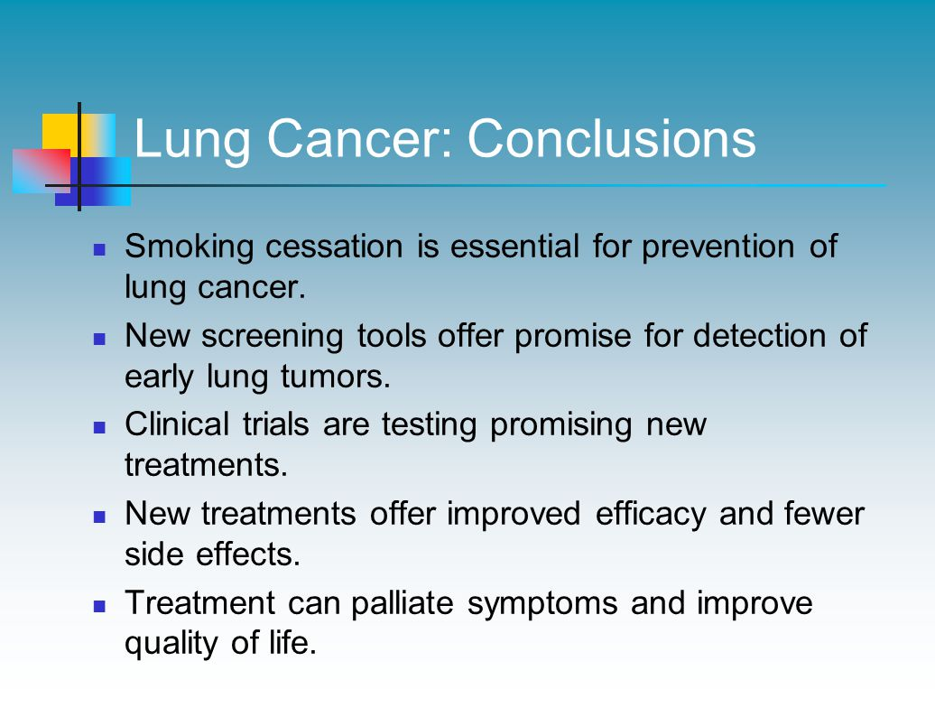Lung Cancer: Conclusions Smoking cessation is essential for prevention of lung cancer.