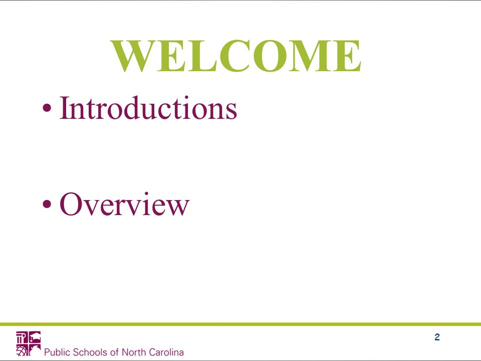 WELCOME Introductions Overview 2