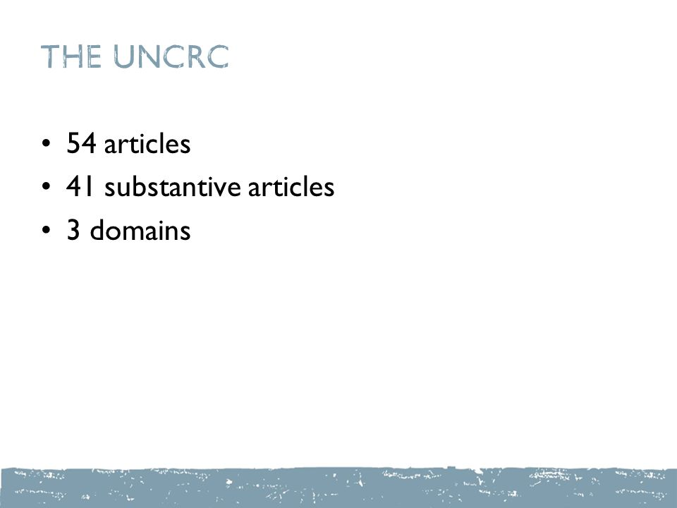 The UNCRC 54 articles 41 substantive articles 3 domains