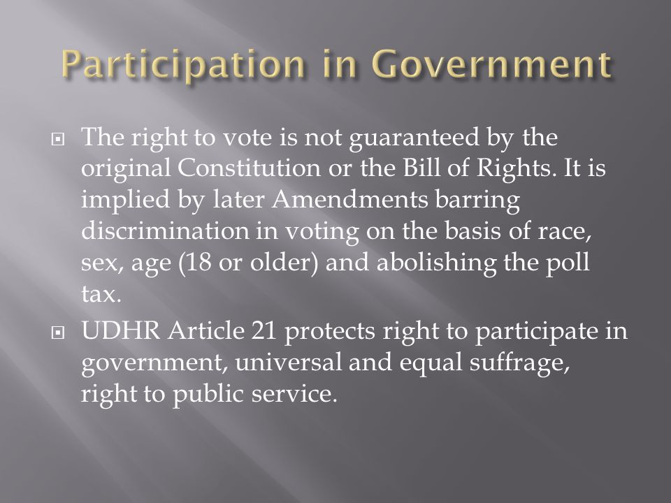  The right to vote is not guaranteed by the original Constitution or the Bill of Rights.