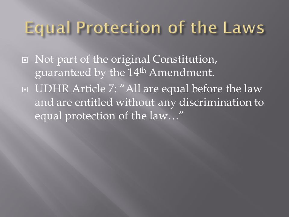  Not part of the original Constitution, guaranteed by the 14 th Amendment.