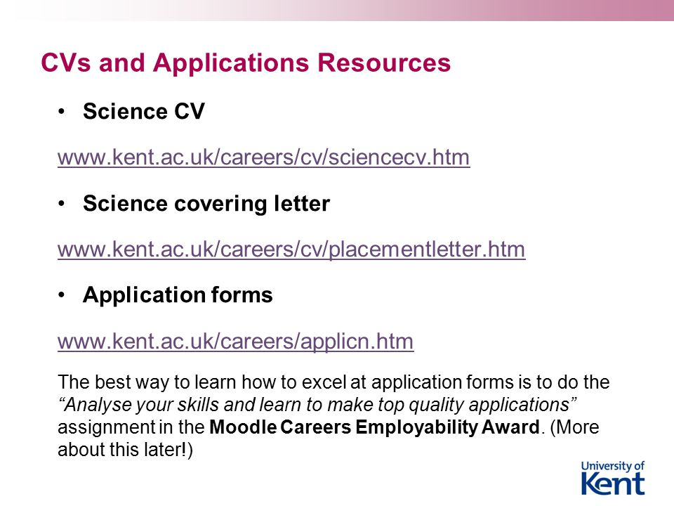 Write a CV  videos      Kent Business School Employability    Moodle Careers Employability Award Much lower unemployment rate for  graduates who completed the award last year www kent ac uk  careers moodle htm