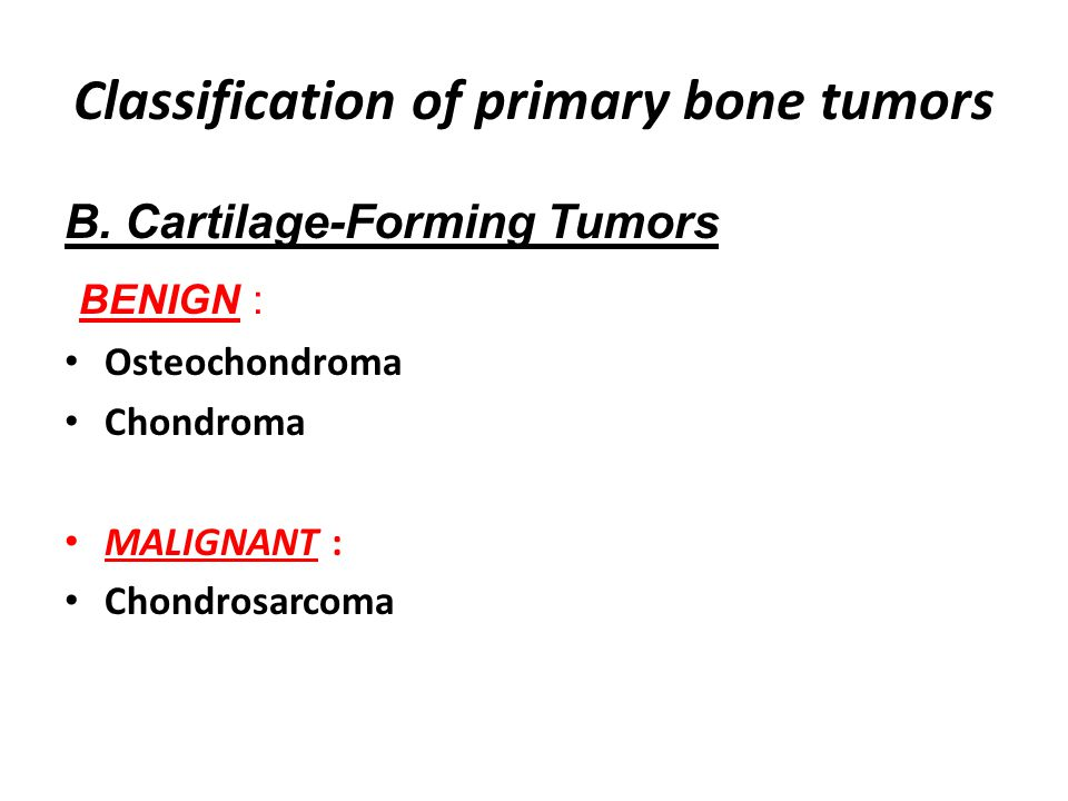 Classification of primary bone tumors B.