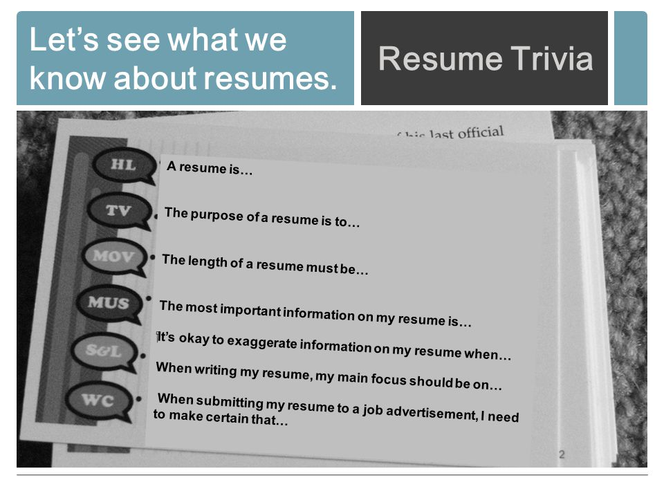 Letu0027s See What We Know About Resumes.  Purpose Of A Resume