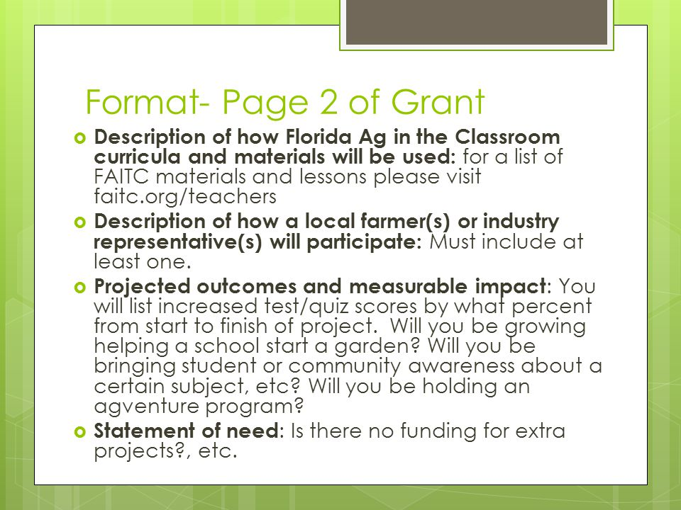 Format- Page 2 of Grant  Description of how Florida Ag in the Classroom curricula and materials will be used: for a list of FAITC materials and lessons please visit faitc.org/teachers  Description of how a local farmer(s) or industry representative(s) will participate: Must include at least one.