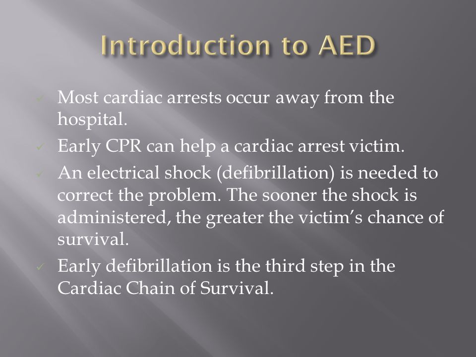 Most cardiac arrests occur away from the hospital.