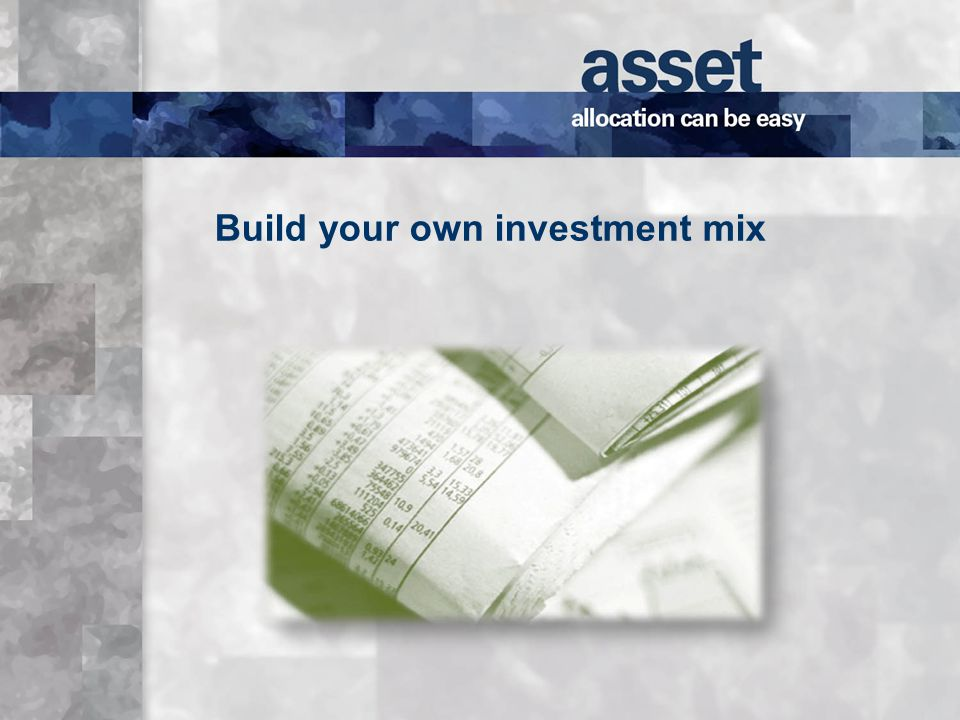 Build your own investment mix