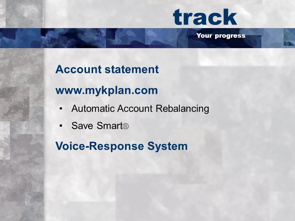 Your progress Account statement   Automatic Account Rebalancing Save Smart ® Voice-Response System