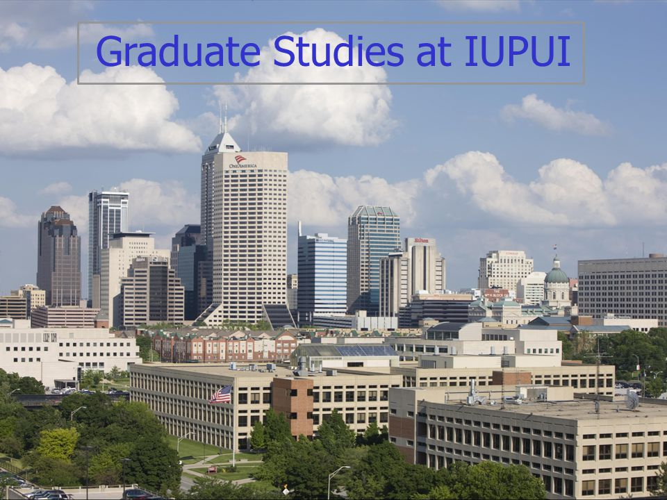 Graduate Studies at IUPUI