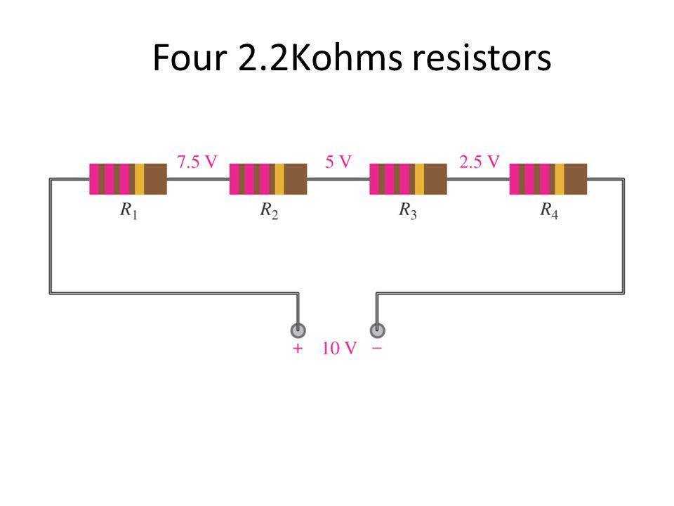 Four 2.2Kohms resistors