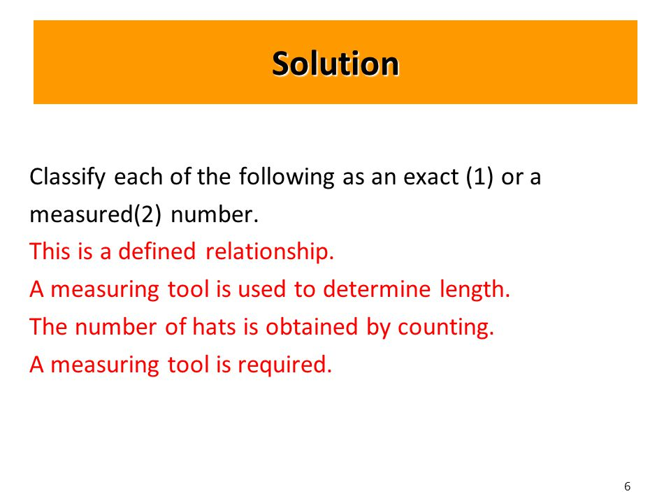 6 Classify each of the following as an exact (1) or a measured(2) number.