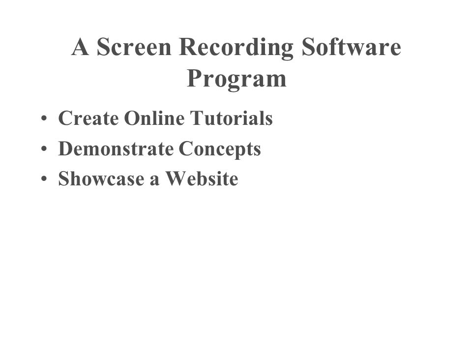 A Screen Recording Software Program Create Online Tutorials Demonstrate Concepts Showcase a Website