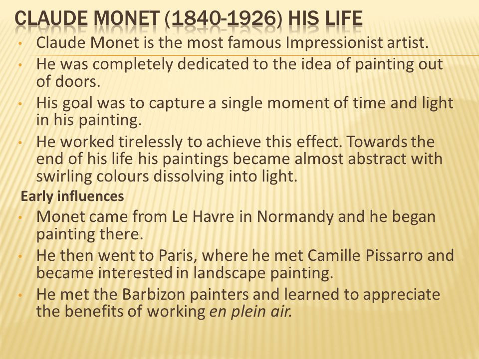 Claude Monet is the most famous Impressionist artist.