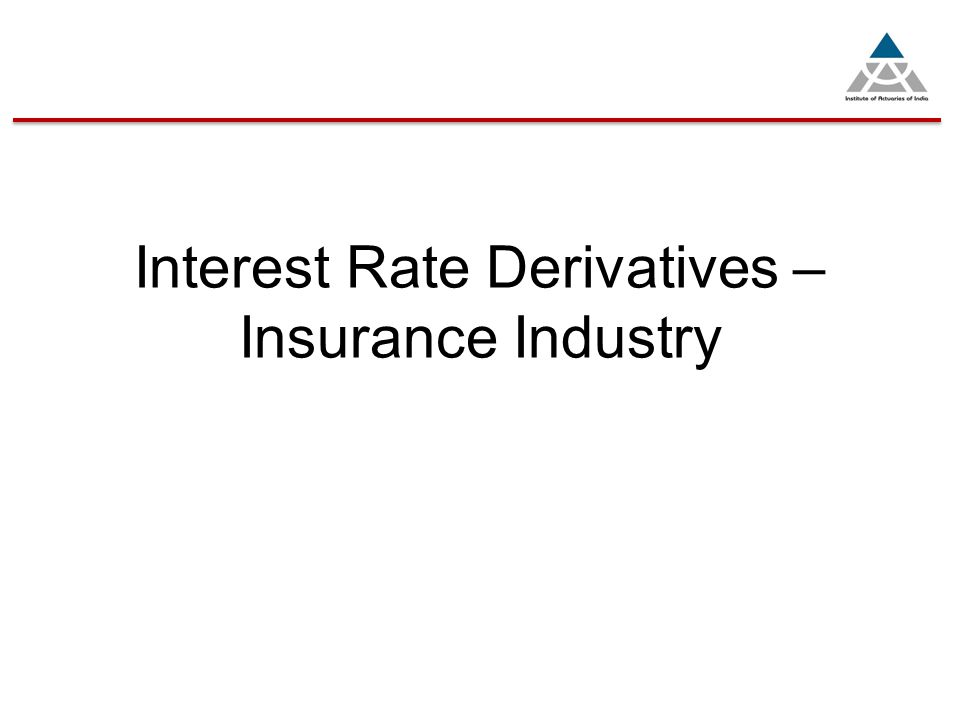 Interest Rate Derivatives – Insurance Industry